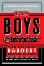 For Boys Only : The Biggest, Baddest Book Ever by H. P. Newquist and Marc...