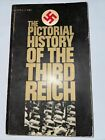 THE PICTORAL HISTORY OF THE THIRD REICH: ROBERT NEUMANN W HELGA KOPPEL BANTAM PB
