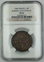 1589 France 1/4 Ecu Silver Coin Roberts-3274 Henry IV NGC VF-25 AKR see descrip.