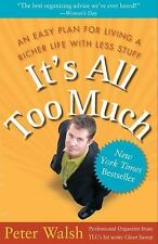 It's All Too Much: An Easy Plan for Living a Richer Life with Less Stu-ExLibrary