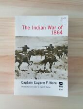 The Indian War of 1864 by Eugene F. Ware Paperback