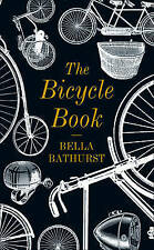 The Bicycle Book by Bella Bathurst (Hardback, 2011)