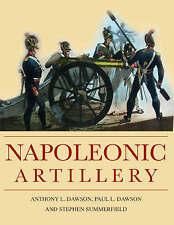 Napoleonic Artillery:Anthony Dawson, Paul Dawson, Stephen Summerfield (1ST 2007)