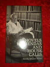 HOVELS, HACIENDAS, AND HOUSE CALLS,Life of Dr. C. H. Gellenthien; new, signed