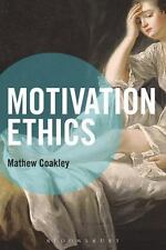 MOTIVATION ETHICS - COAKLEY, MATHEW - NEW PAPERBACK BOOK