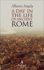 A Day in the Life of Ancient Rome by Alberto Angela (2009, Paperback)
