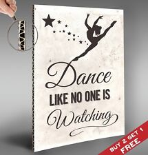 DANCE LIKE NO ONE IS WATCHING *Glossy A4 Size Thick Poster Motivational Wall Art