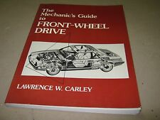 1983  The Mechanics Guide to Front Wheel Drive Lawrence W. Carley book