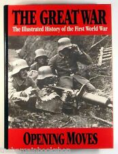 THE GREAT WAR Volume 1 OPENING MOVES Illustrated History of the First World War