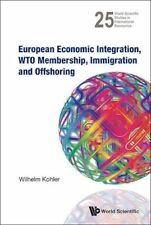 European Economic Integration, Wto Membership, Immigration And Offshoring (World