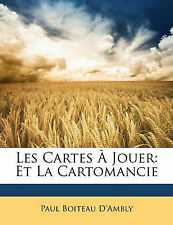 Les Cartes À Jouer: Et La Cartomancie (French Edition) by Paul Boiteau D'Ambly