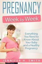 Motherhood: Pregnancy Week by Week : Everything You Need to Know about Your...