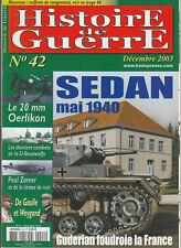 Histoire de Guerre n° 42 Décembre 2003 - SEDAN mai 1940, Guderian / Oerlikon...