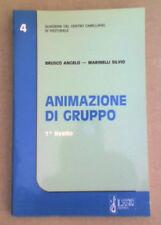 ANIMAZIONE DI GRUPPO di Brusco Angelo - Marinelli Silvio editore Il Segno 1994