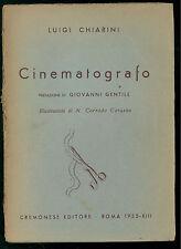 CHIARINI LUIGI CINEMATOGRAFO CREMONESE 1935 PREFAZIONE GIOVANNI GENTILE