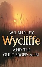 (Good)0752880837 Wycliffe and the Guilt-Edged Alibi (Wycliffe Mysteries),Burley,