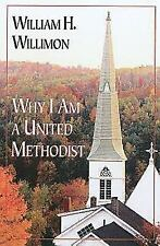 NEW - Why I Am a United Methodist by Willimon, William H.