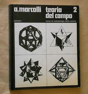 Marcolli - LA TEORIA DEL CAMPO 2 corso di metodologia della visione - Sansoni