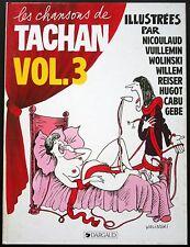 LES CHANSONS DE TACHAN VOLUME 3 CABU WOLINSKI REISER GEBE… DARGAUD EDITEUR 1983