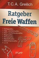 RATGEBER FREIE WAFFEN - T.C.A. Greilich BUCH - KOPP VERLAG