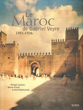 LE MAROC DE GABRIEL VEYRE 1901-1936 - Philippe Jacquier