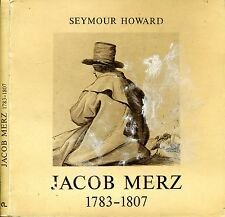 Jacob Merz Disegnatore. 1783 - 1807. 1981. I ED..