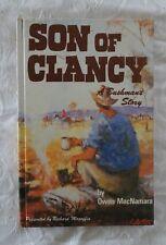 Son of Clancy: A Bushman's Story by Owen MacNamara | HC/ 1984 1st Edition