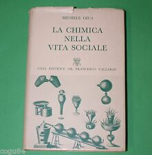 Giua - La Chimica nella Vita Sociale - Prima Ed. Vallardi 1956