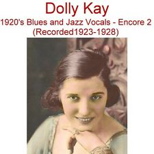 Dolly Kay 1920's Blues and Jazz Vocals (Encore 2) [Recorded 1923-1928] - New CD
