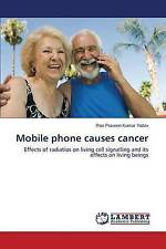 Mobile phone causes cancer: Effects of radiatios on living cell signalling and i
