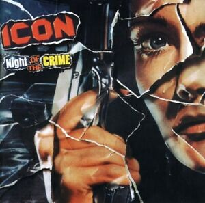 Icon - Night of the Crime [New CD]