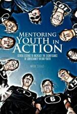 Mentoring Youth in Action: Seven Lessons to Increase the Significance of Ch...