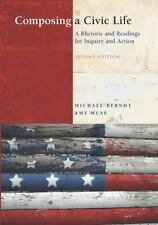 Composing a Civic Life: A Rhetoric and Readings for Inquiry and Action (2nd Ed..