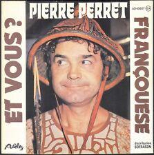 PIERRE PERRET ET VOUS ? 45T SP ADELE 45.827 DISQUE NEUF / MINT