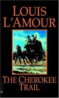 The Cherokee Trail: A Novel by Louis LAmour