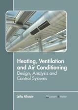 Heating, Ventilation and Air Conditioning: Design, Analysis and Control Sys.