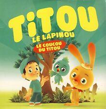 TITOU LE LAPINOU - Le coucou du Titou