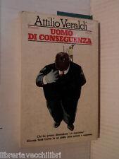 UOMO DI CONSEGUENZA Attilio Veraldi Rizzoli 1978 Prima edizione libro giallo di