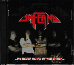 INFERNO  – ...We Never Heard Of You Either (NEW*US PROG/POWER METAL*LETHAL*SYRUS
