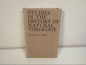 Studies in the History of Natural Theology Webb Clement C. J. Hardback Gd Used