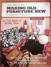 New Ideas for Making Old Furniture New An Australian House & Garden Publication