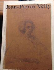 1993 JEAN PIERRE VELLY - MOSTRA ACCADEMIA DI FRANCIA - F.LLI PALOMBI EDITORI