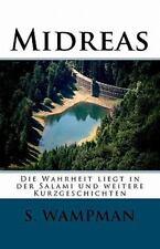 Midreas : Die Wahrheit Liegt in der Salami Und Weitere Kurzgeschichten by S....