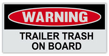 "Funny Warning Bumper Sticker Decal - Trailer Trash On Board - 6"" by 3"""