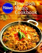 Pillsbury: One-Dish Meals Cookbook: More Than 300 Recipes for Casseroles, Skille