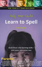Help Your Child Learn to Spell: For your 5-7 year old child. Build those vital l