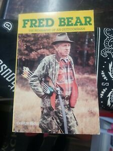 Fred Bear: The Biography of an Outdoorsman by Charles Kroll  RARE Paperback BOOK