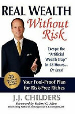 Real Wealth Without Risk: Escape the Artificial Wealth Trap in 48 Hours...or ...