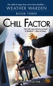 Chill Factor  Book 3 of The Weather Warden by Rachel Caine (2005, Paperback)
