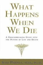 What Happens When We Die?: A Groundbreaking Study into the Nature of-ExLibrary